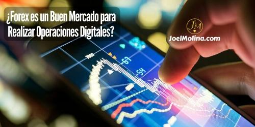 ¿Forex es un Buen Mercado para Realizar Operaciones Digitales?