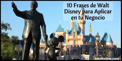 10 Frases de Walt Disney para Aplicar en tu Negocio