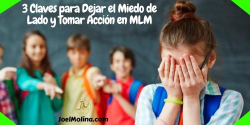 3 Claves para Dejar el Miedo de Lado y Tomar Acción en MLM