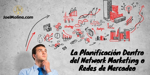 La Planificación Dentro del Network Marketing o Redes de Mercadeo