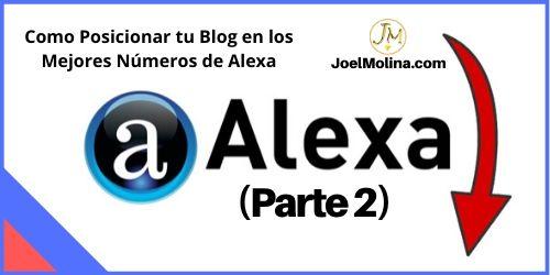 Como Posicionar tu Blog en los Mejores Números de Alexa