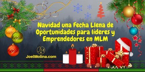 Navidad una Fecha Llena de Oportunidades para líderes y Emprendedores en MLM - Joel Molina