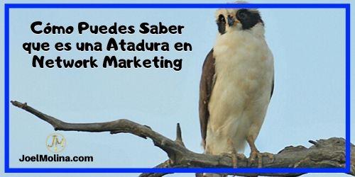 Cómo Puedes Saber que es una Atadura en Network Marketing