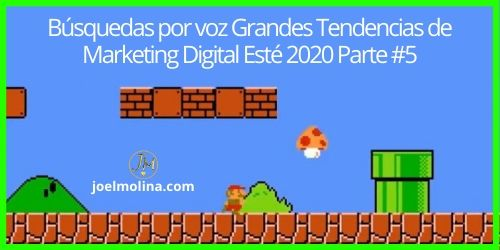 Búsquedas por voz Grandes Tendencias de Marketing Digital Esté 2020 Parte #5