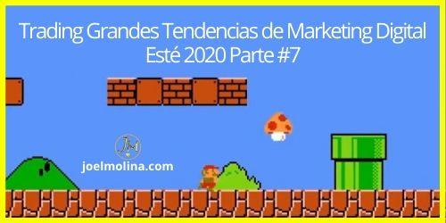 Trading Grandes Tendencias de Marketing Digital Esté 2020 Parte #7