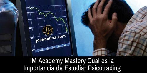 IM Academy Mastery Cual es la Importancia de Estudiar Psicotrading