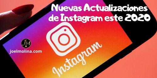 Nuevas Actualizaciones de Instagram este 2020 Noticias para Emprendedores