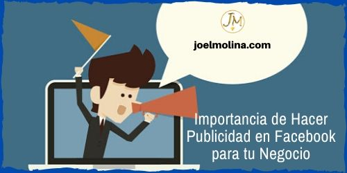 Importancia de Hacer Publicidad en Facebook para tu Negocio