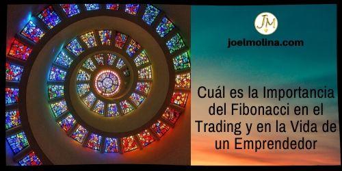 Cuál es la Importancia del Fibonacci en el Trading y en la Vida de un Emprendedor