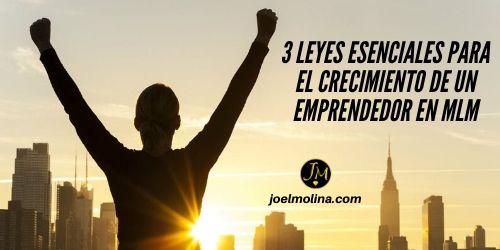 3 Leyes Esenciales para el Crecimiento de un Emprendedor en MLM