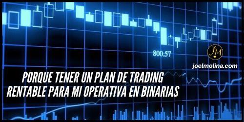 Porque Tener un Plan de Trading Rentable para mi Operativa en Binarias - Joel Molina