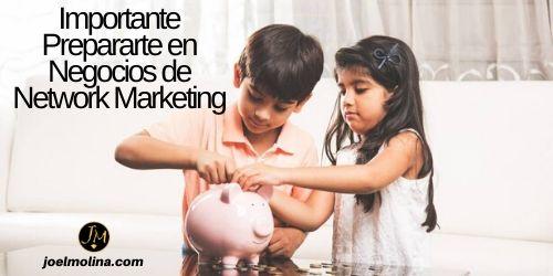 Importante Prepararte en Negocios de Network Marketing