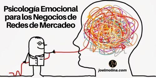 Psicología Emocional para los Negocios de Redes de Mercadeo