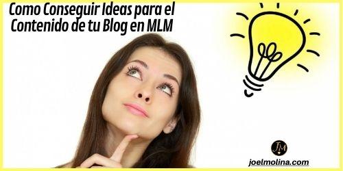 Como Conseguir Ideas para el Contenido de tu Blog en MLM