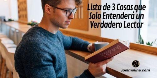 Lista de 3 Cosas que Solo Entenderá un Verdadero Lector
