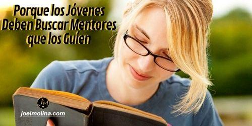 Porque los Jóvenes Deben Buscar Mentores que los Guíen