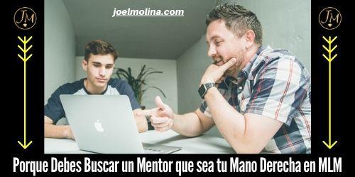Porque Debes Buscar un Mentor que sea tu Mano Derecha en MLM - Joel Molina