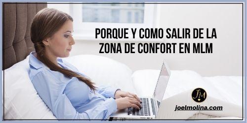 Porque y Como Salir de la Zona de Confort en MLM - Joel Molina