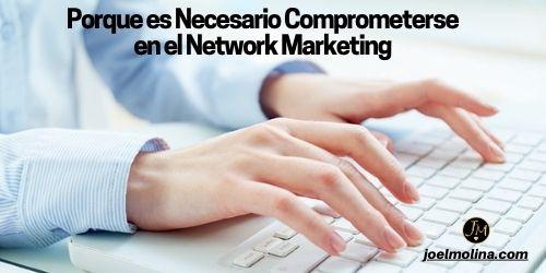 Porque es Necesario Comprometerse en el Network Marketing