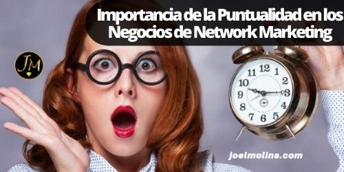 Importancia de la Puntualidad en los Negocios de Network Marketing