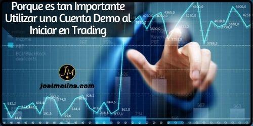 Porque es tan Importante Utilizar una Cuenta Demo al Iniciar en Trading