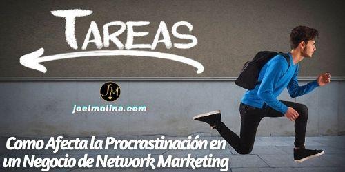 Como Afecta la Procrastinación en un Negocio de Network Marketing