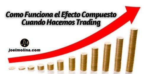 Como Funciona el Efecto Compuesto Cuando Hacemos Trading