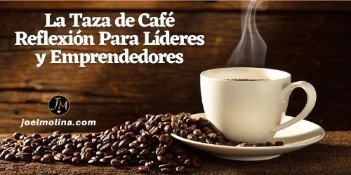 La Taza de Café Reflexión Para Líderes y Emprendedores en Negocios por Internet