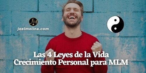 Las 4 Leyes de la Vida Crecimiento Personal para MLM - Joel Molina