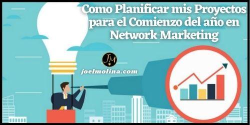 Como Planificar mis Proyectos para el Comienzo del año en Network Marketing