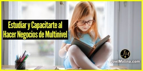 Estudiar y Capacitarte al Hacer Negocios de Multinivel