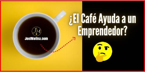 El café ayuda a un emprendedor