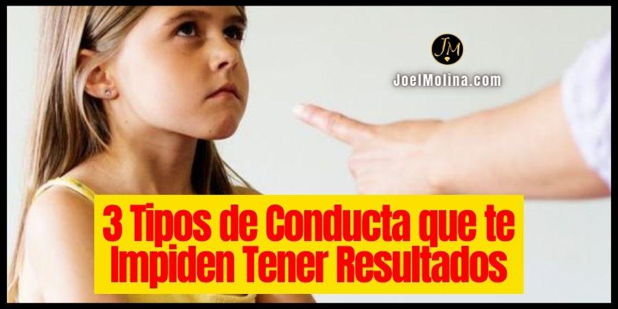 3 Tipos de Conducta que te Impiden Tener Resultados