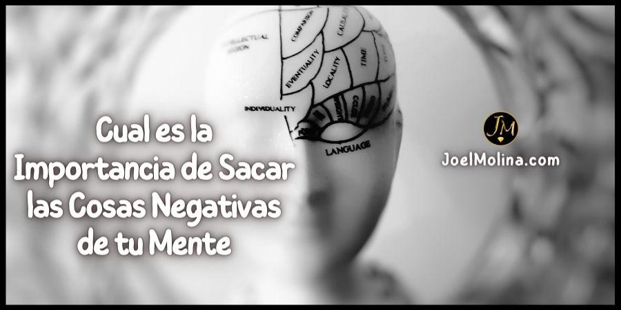 Cual es la Importancia de Sacar las Cosas Negativas de tu Mente