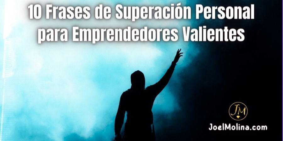 10 Frases de Superación Personal para Emprendedores Valientes