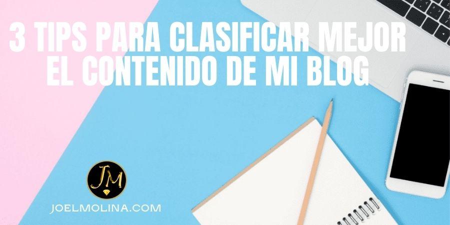 3 Tips para Clasificar Mejor el Contenido de mi Blog