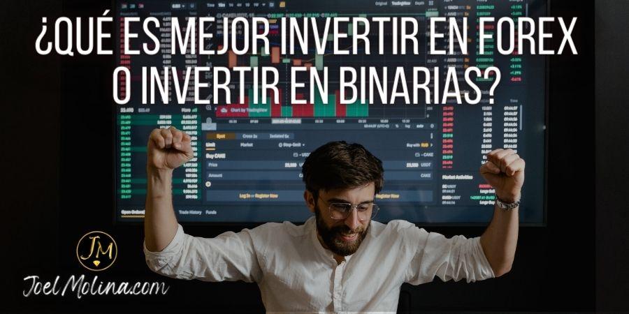 ¿Qué es Mejor Invertir en Forex o Invertir en Binarias?