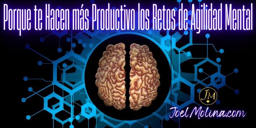 Porque te Hacen más Productivo los Retos de Agilidad Mental