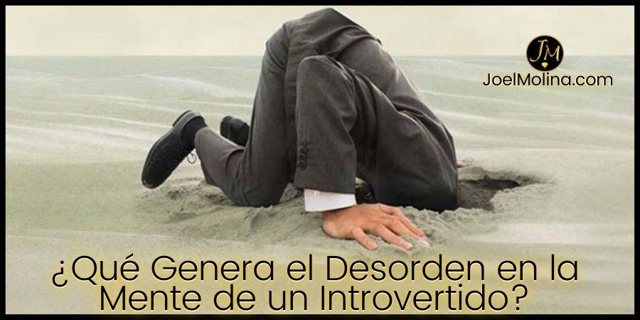 Qué Genera el Desorden en la Mente de un Introvertido