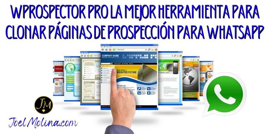 Wprospector Pro La Mejor Herramienta para Clonar Páginas de Prospección